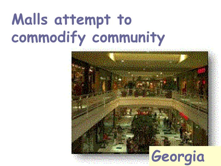 Malls attempt to commodify community