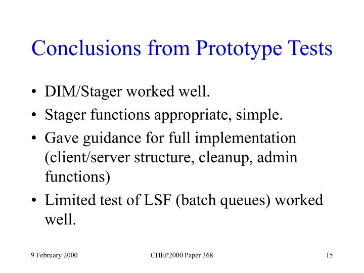Conclusions from Prototype Tests