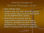 inherent dangers of reverse mortgages contd