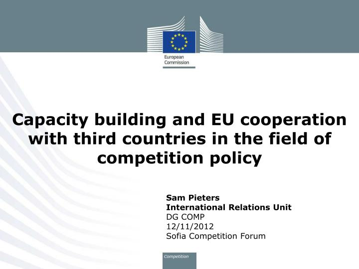 capacity building and eu cooperation with third countries in the field of competition policy n.