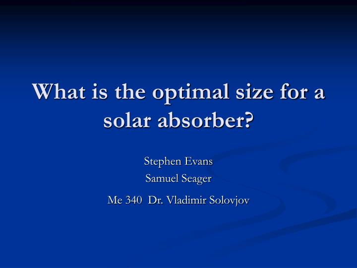 What is the optimal size for a solar absorber