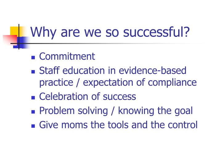 Why are we so successful?