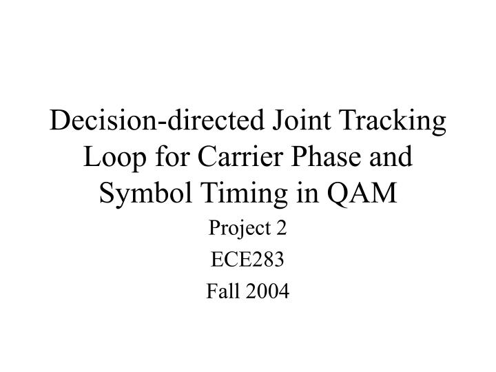 Decision directed joint tracking loop for carrier phase and symbol timing in qam