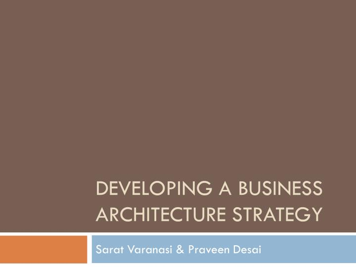 developing a business architecture strategy n.