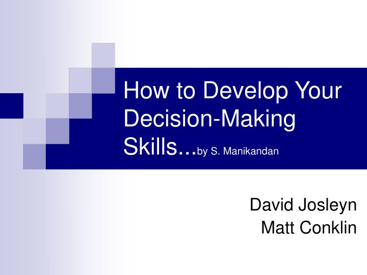 how to develop your decision making skills by s manikandan n.