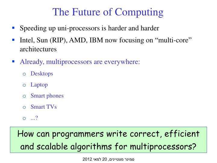 The Future of Computing