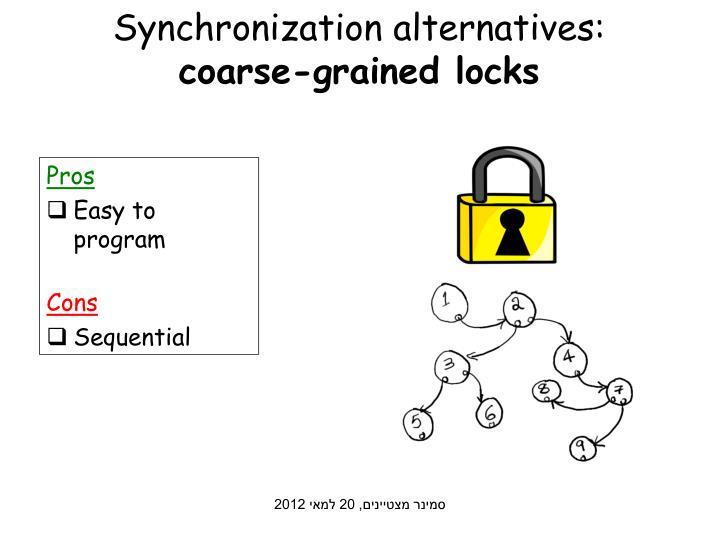 Synchronization alternatives:
