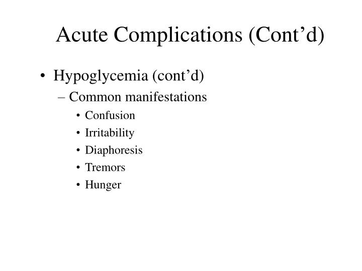 Acute Complications (Cont'd)