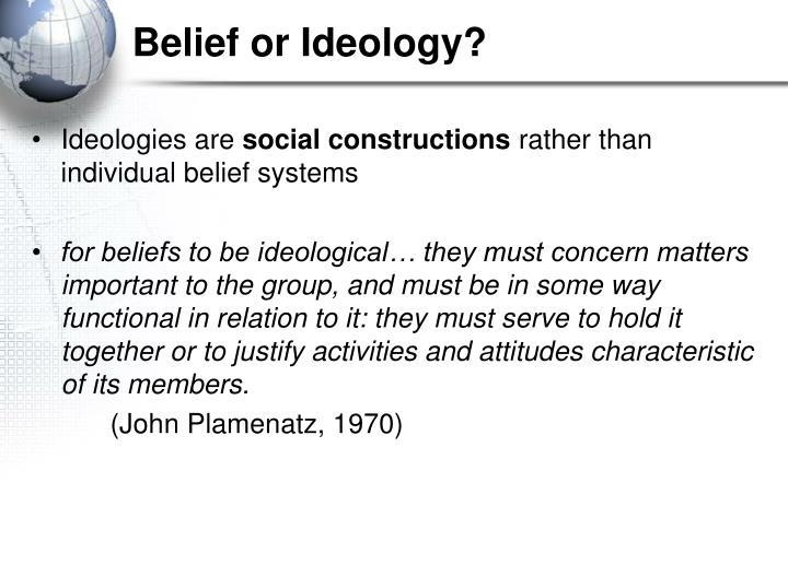 Belief or Ideology?