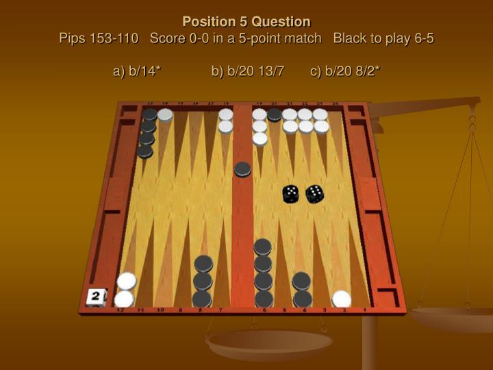 Position 5 Question
