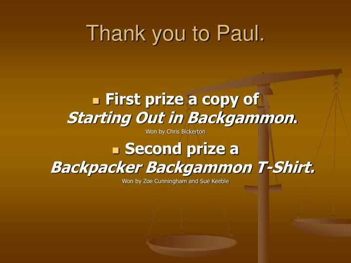 Thank you to Paul.