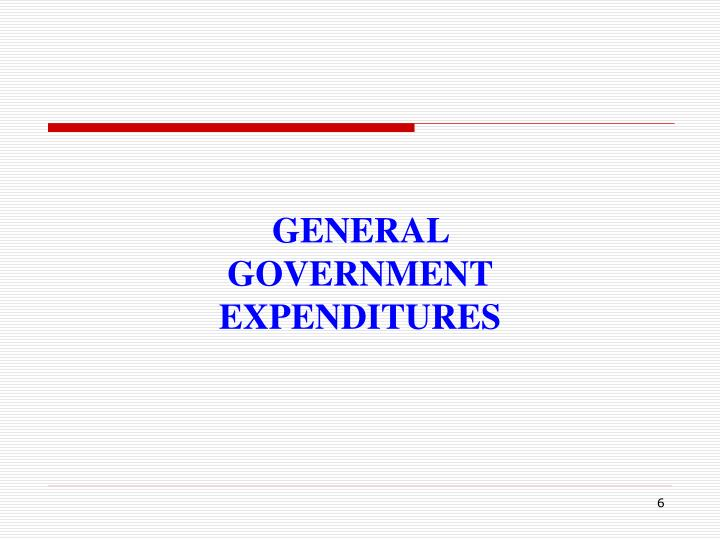 GENERAL GOVERNMENT EXPENDITURES