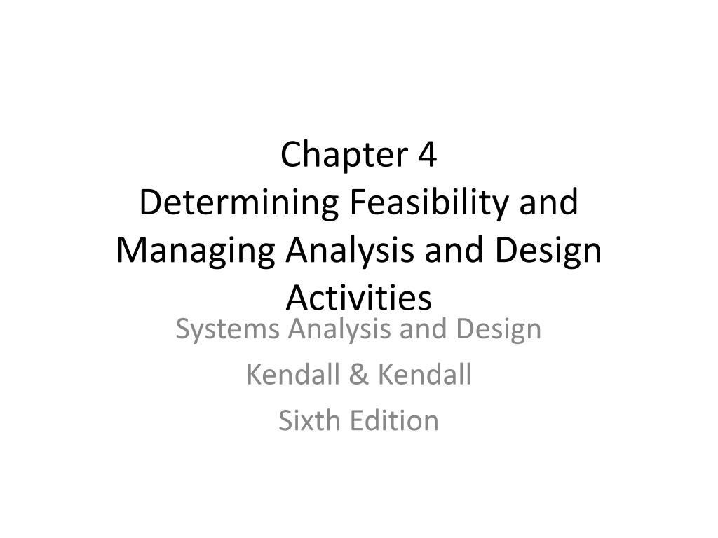 Ppt Chapter 4 Determining Feasibility And Managing Analysis And Design Activities Powerpoint Presentation Id 1712737