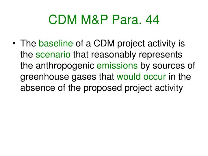 CDM M&P Para. 44