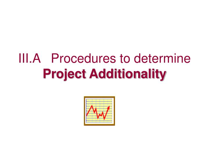 III.A   Procedures to determine