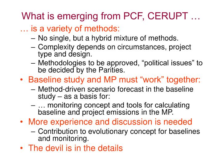 What is emerging from PCF, CERUPT …