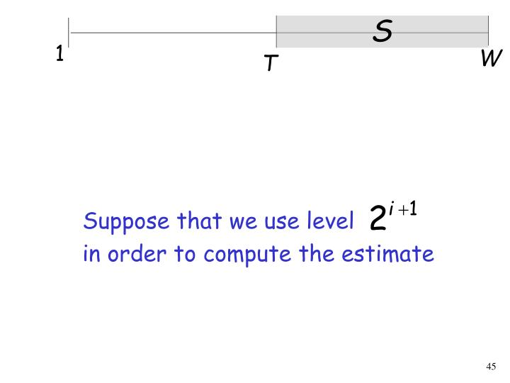 Suppose that we use level