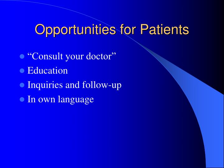 Opportunities for Patients
