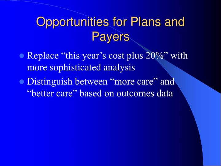 Opportunities for Plans and Payers