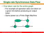 single rate synchronous data flow