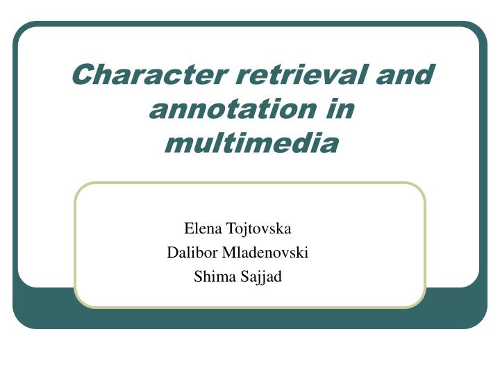 character retrieval and annotation in multimedia n.