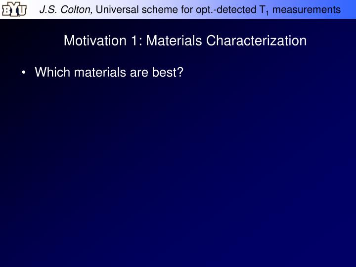 Motivation 1 materials characterization