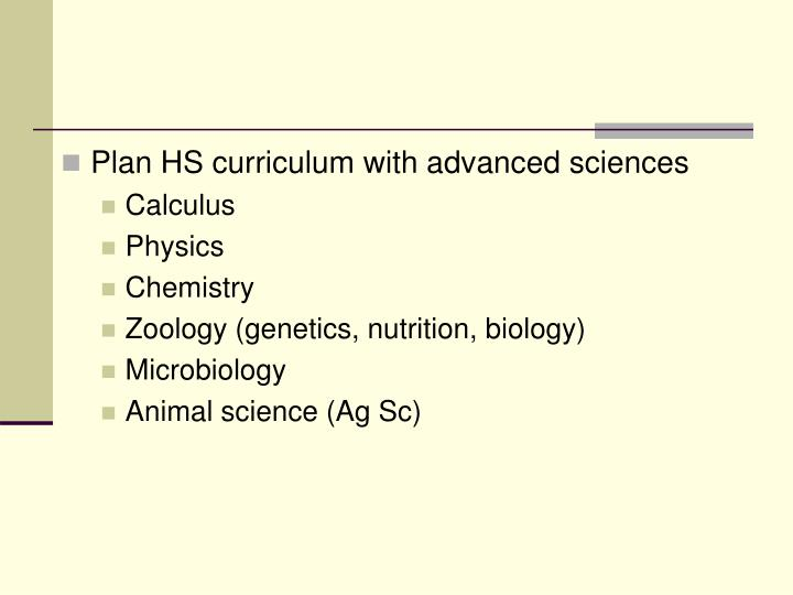 Plan HS curriculum with advanced sciences