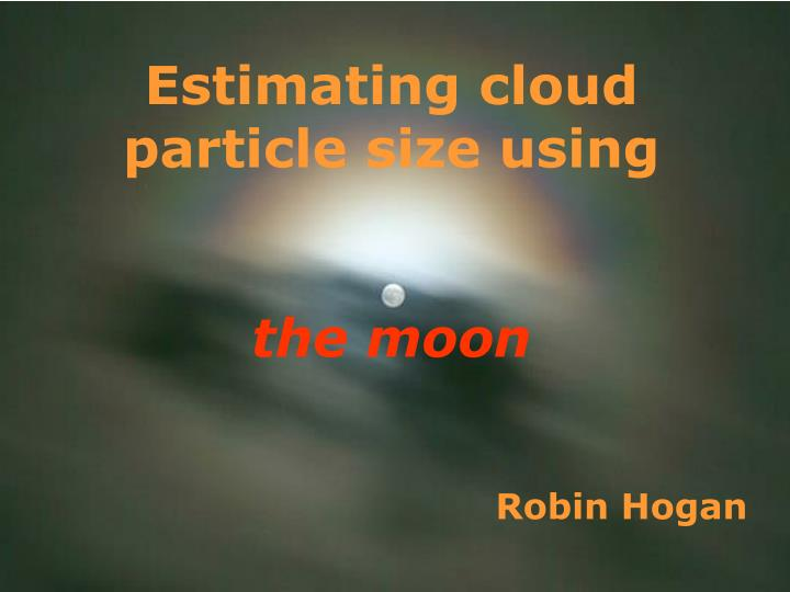 estimating cloud particle size using the moon n.
