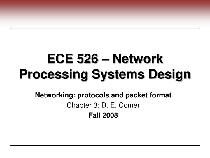 Ece 526 network processing systems design