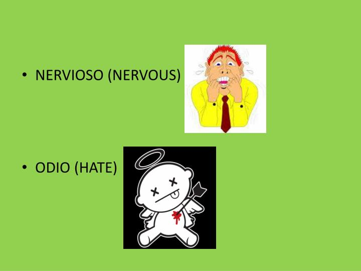NERVIOSO (NERVOUS)