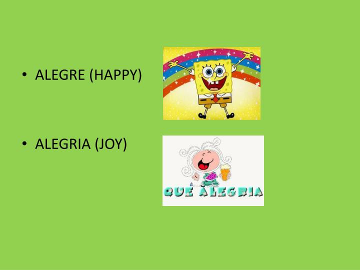ALEGRE (HAPPY)