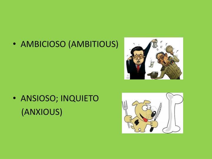 AMBICIOSO (AMBITIOUS)