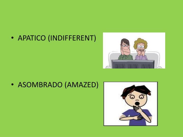 APATICO (INDIFFERENT)