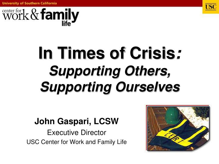 in times of crisis supporting others supporting ourselves n.