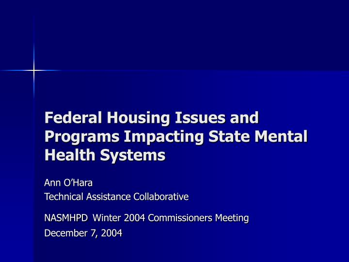 federal housing issues and programs impacting state mental health systems