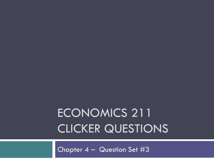 economics 211 clicker questions