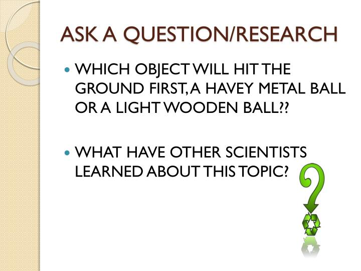Ask a question research