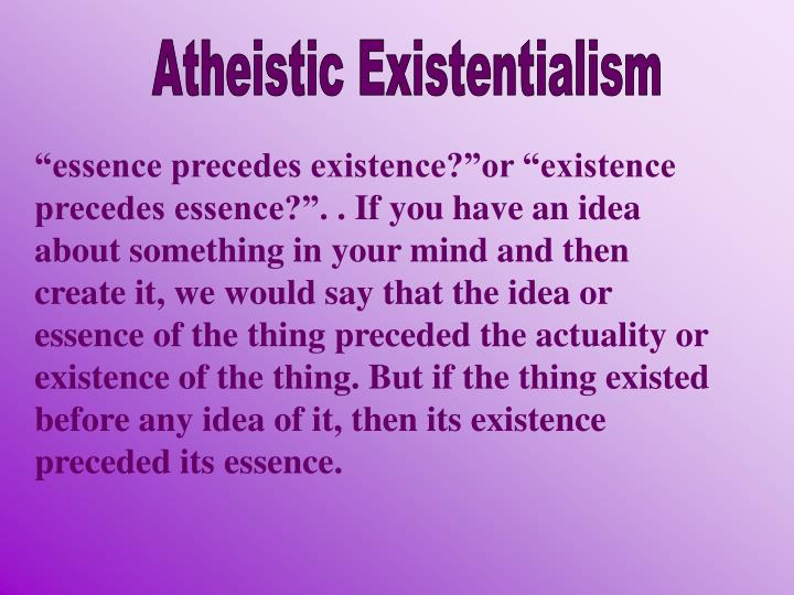 existentialism existence precedes essence old man and the sea Existentialism - existentialism 'existence precedes essence' these are the few words that many people live by these words describe a philosophy called existentialism.