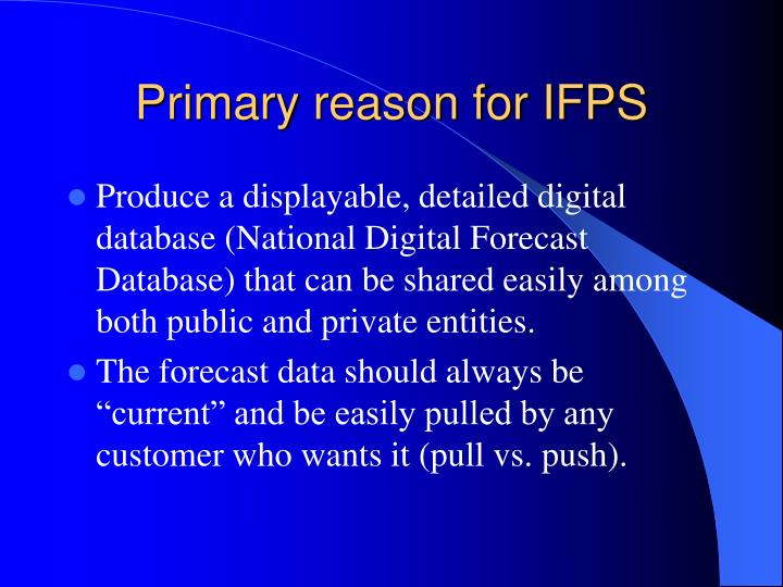 Primary reason for IFPS
