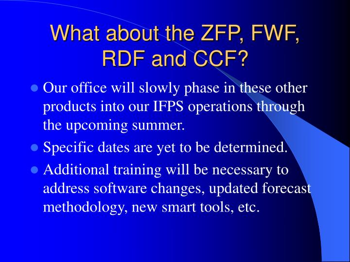 What about the zfp fwf rdf and ccf
