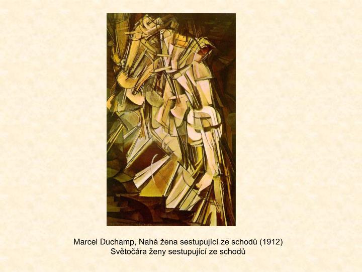 Marcel Duchamp, Nah