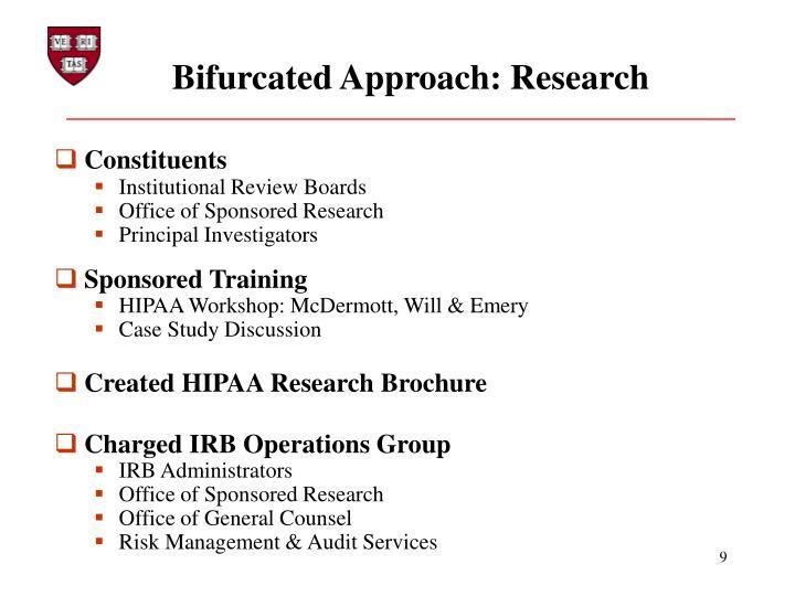 Bifurcated Approach: Research