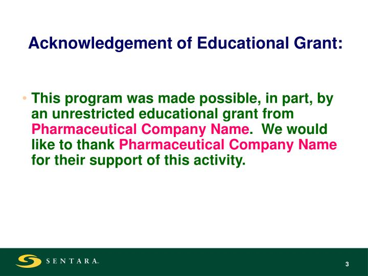 Acknowledgement of educational grant