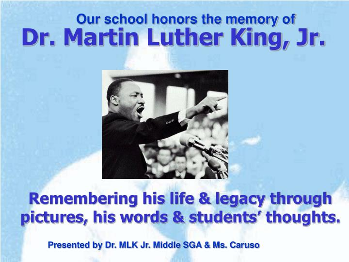 remembering his life legacy through pictures his words students thoughts