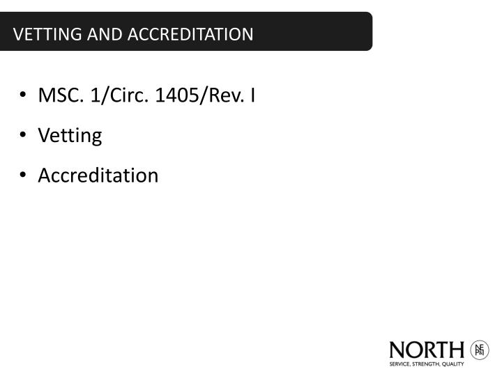 VETTING AND ACCREDITATION