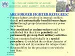 are former fighter refugees