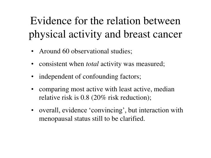 Evidence for the relation between physical activity and breast cancer