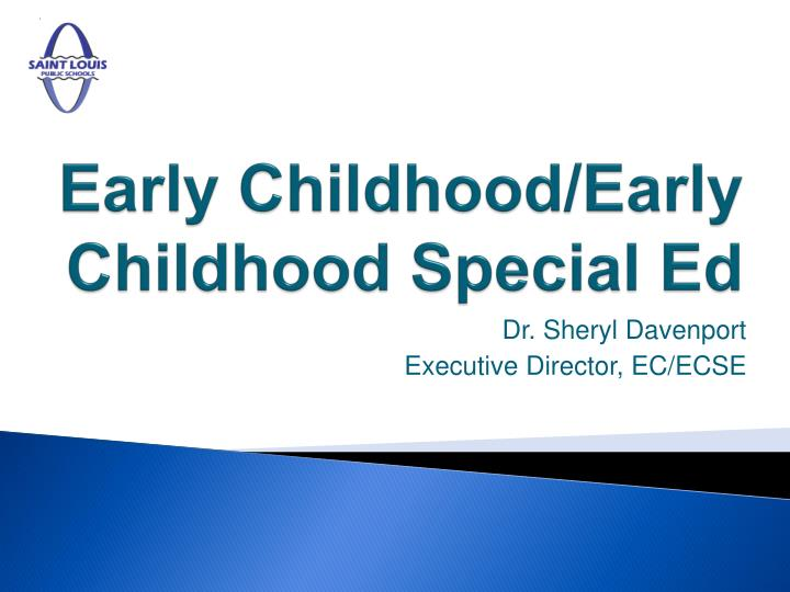 early childhood early childhood special ed n.