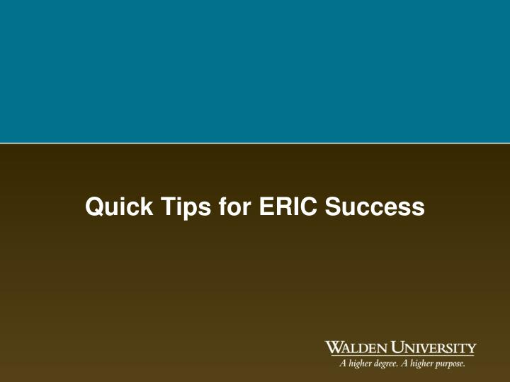 Quick tips for eric success
