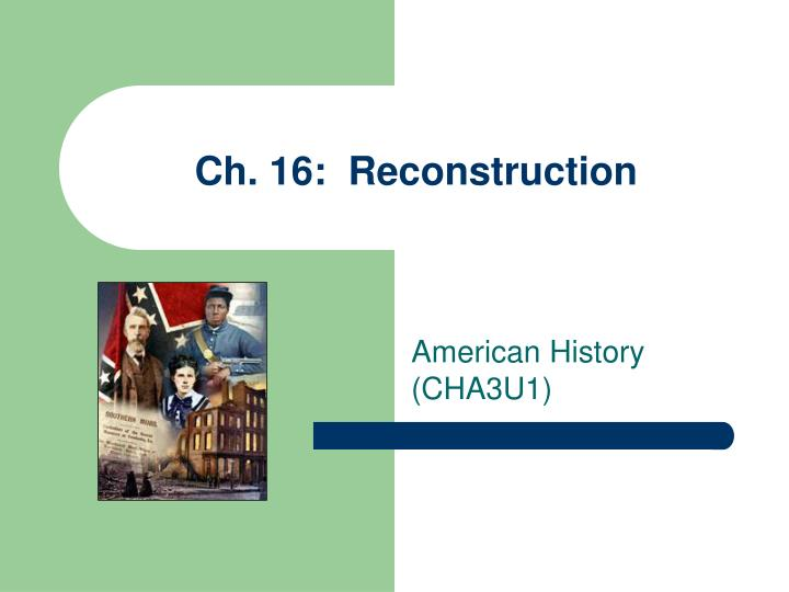ch 16 reconstruction n.
